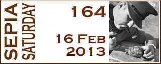 Sepia Saturday 16 Feb