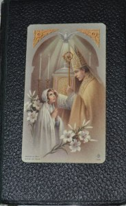 The Missal I was given by my parents and the holy picture which accompanied it.