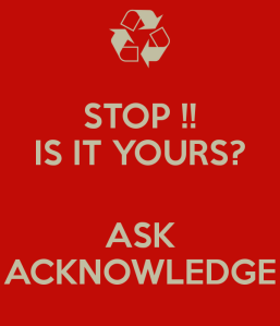 stop-is-it-yours-ask-acknowledge